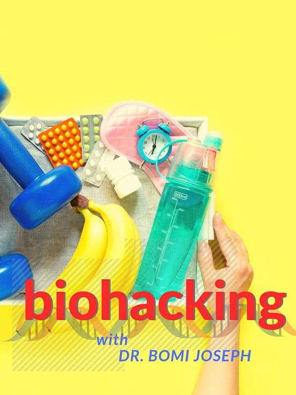 Dr. Bomi Joseph Discusses 'Biohacking'